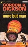 None But Man - Gordon R. Dickson