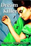 DreamKiller, Book 1 and 2 - Heather Hildenbrand