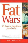 Fat Wars: 45 days to transform your body - Brad  J King,  Bradford J. King