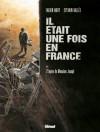 Il était une fois en France, Tome 1 : L'empire de Monsieur Joseph - Fabien Nury, Sylvain Vallée
