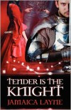 Tender Is the Knight - Jamaica Layne