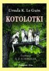 Kotolotki - Ursula K. Le Guin