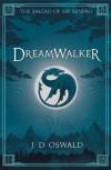 Dreamwalker - J.D. Oswald