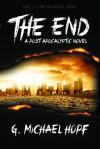 The End - A Post Apocalyptic Novel - G. Michael Hopf