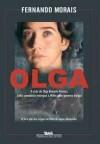 Olga - A vida de Olga Benario Prestes, judia comunista entregue a Hitler pelo governo de Vargas - Fernando Morais