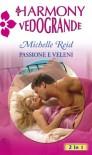Passione e veleni - Michelle Reid