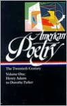American Poetry: The Twentieth Century, Volume One: Henry Adams to Dorothy Parker (Library of America #115) - Robert Hass, Robert Hass, John Hollander, Carolyn Kizer, Nathaniel Mackey, Marjorie Perloff