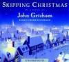 Skipping Christmas - John Grisham, Dennis Boutsikaris