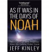 As It Was in the Days of Noah: Warnings from Bible Prophecy about the Coming Global Storm - Jeff Kinley