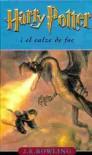 Harry Potter i el calze de foc  - Laura Escorihuela Martínez, J.K. Rowling