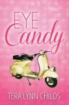 Eye Candy - Tera Lynn Childs