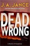 Dead Wrong (Joanna Brady, #12) - J.A. Jance