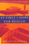 At First I Hope for Rescue - Holley Rubinsky