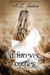If Forever Comes (Take This Regret, #2) - A.L. Jackson