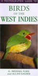 Photographic Guide to Birds of the West Indies - G. Michael Flieg;Allan Sander