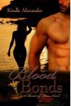 Blood Bonds - Kindle Alexander