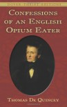 Confessions of an English Opium Eater - Thomas de Quincey
