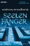 Seelenfänger: Roman - Andreas Brandhorst