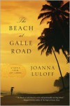 The Beach at Galle Road: Stories - Joanna Luloff