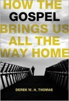 How the Gospel Brings Us All the Way Home - Derek Thomas