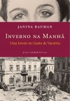 Winter in the Morning: A Young Girl's Life in the Warsaw Ghetto and Beyond, 1939-1945 - Janina Bauman