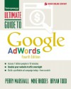 Ultimate Guide to Google AdWords: How to Access 100 Million People in 10 Minutes - Mike Rhodes, Perry Marshall, Bryan Todd