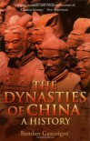 The Dynasties of China: A History - Bamber Gascoigne