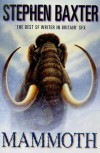 Mammoth   - Stephen Baxter