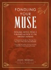 Fondling Your Muse: Infallible Advice from a Published Author to the Writerly Aspirant - John Warner