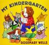 My Kindergarten - Rosemary Wells