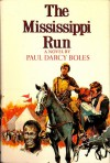 The Mississippi Run - Paul Darcy Boles
