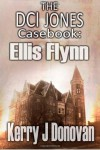 The DCI Jones Casebook:: Ellis Flynn: 2 - Kerry J Donovan