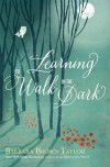 Learning to Walk in the Dark - Barbara Brown Taylor