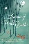 Learning to Walk in the Dark - Barbara Brown Taylor