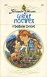 Freedom To Love - Carole Mortimer