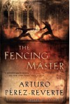 The Fencing Master - Arturo Pérez-Reverte, Margaret Jull Costa