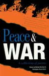 Peace and War: A Collection of Poems -