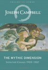 The Mythic Dimension: Selected Essays 1959-87 - Joseph Campbell, Antony Van Couvering