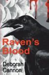 Raven's Blood - Deborah Cannon