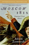 Moscow 1812: Napoleon's Fatal March - Adam Zamoyski