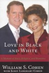 Love in Black and White: A Memoir of Race, Religion, and Romance - William S. Cohen, Janet Langhart Cohen