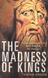 The Madness of Kings - Vivian Green