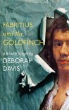 Fabritius and the Goldfinch (Kindle Single) - Deborah Davis