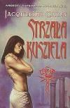 Strzała Kusziela (Trylogia Kusziela, #1) - Jacqueline Carey, Maria Frąc