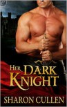 Her Dark Knight - Sharon Cullen