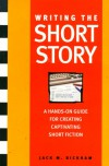 Writing the Short Story: A Hands-On Writing Program - Jack Bickham