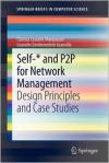 Self-* and P2P for Network Management: Design Principles and Case Studies - Clarissa Cassales Marquezan, Lisandro Zambenedetti Granville