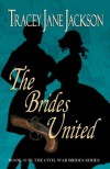 The Brides United (The Civil War Brides Series) - Tracey Jane Jackson