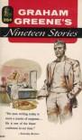Nineteen Stories - Graham Greene