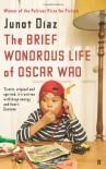 The Brief Wonderous Like of Oscar Wao - Junot D¡az